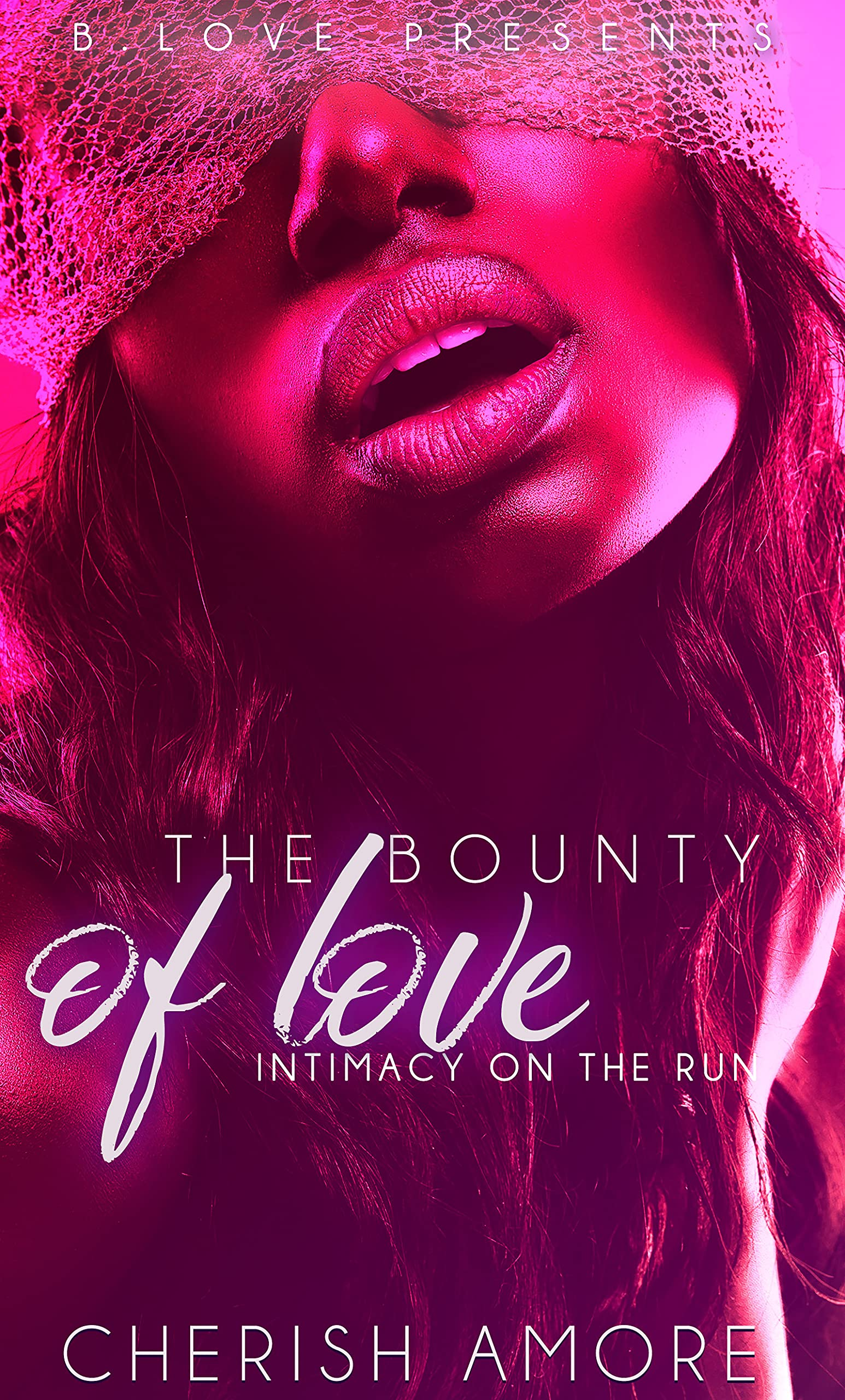 The Bounty of Love: Intimacy on the Run