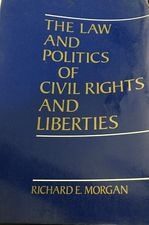 The law and politics of civil rights and liberties