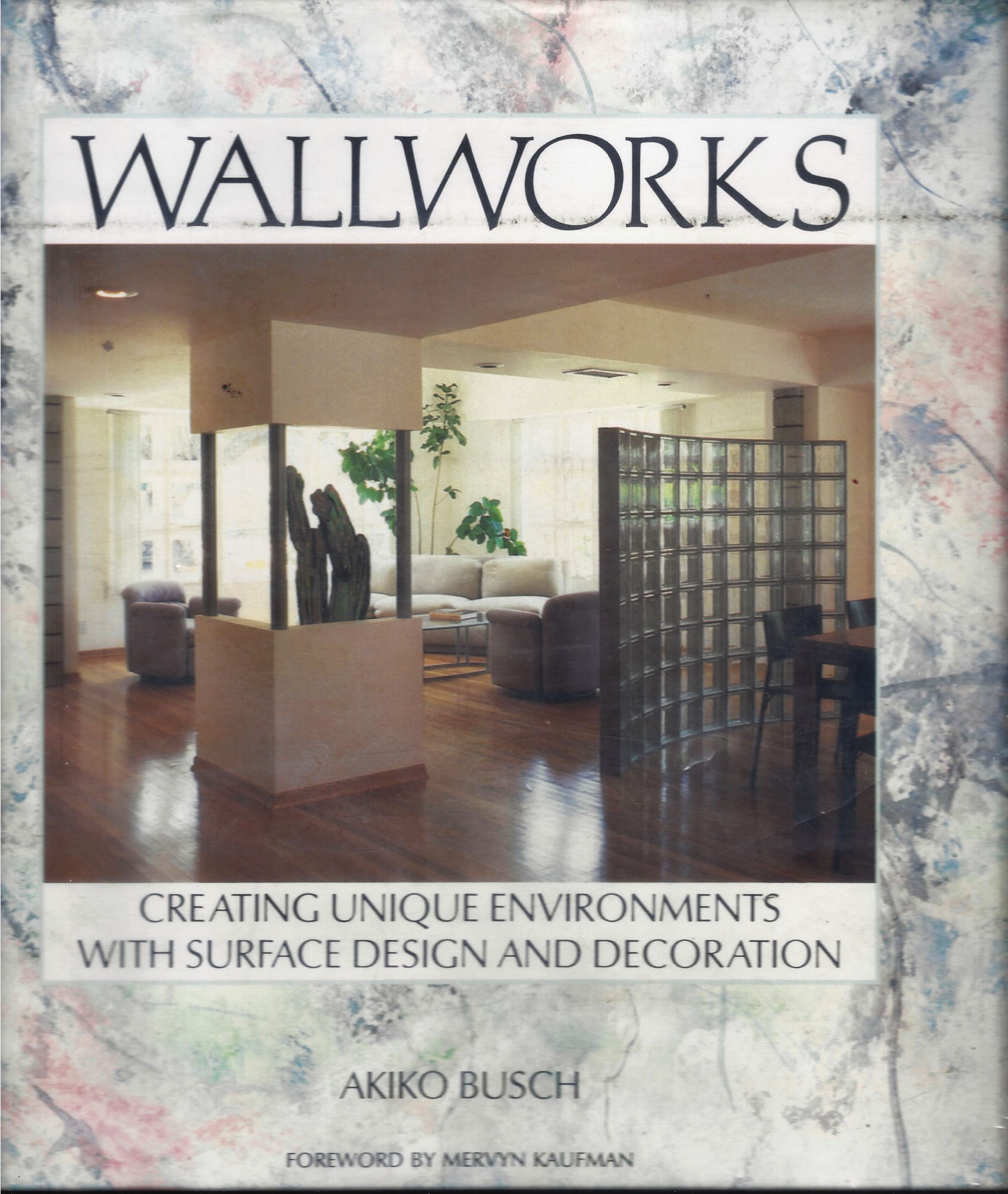 Wallworks: Creating Unique Environments With Surface Design And Decoration