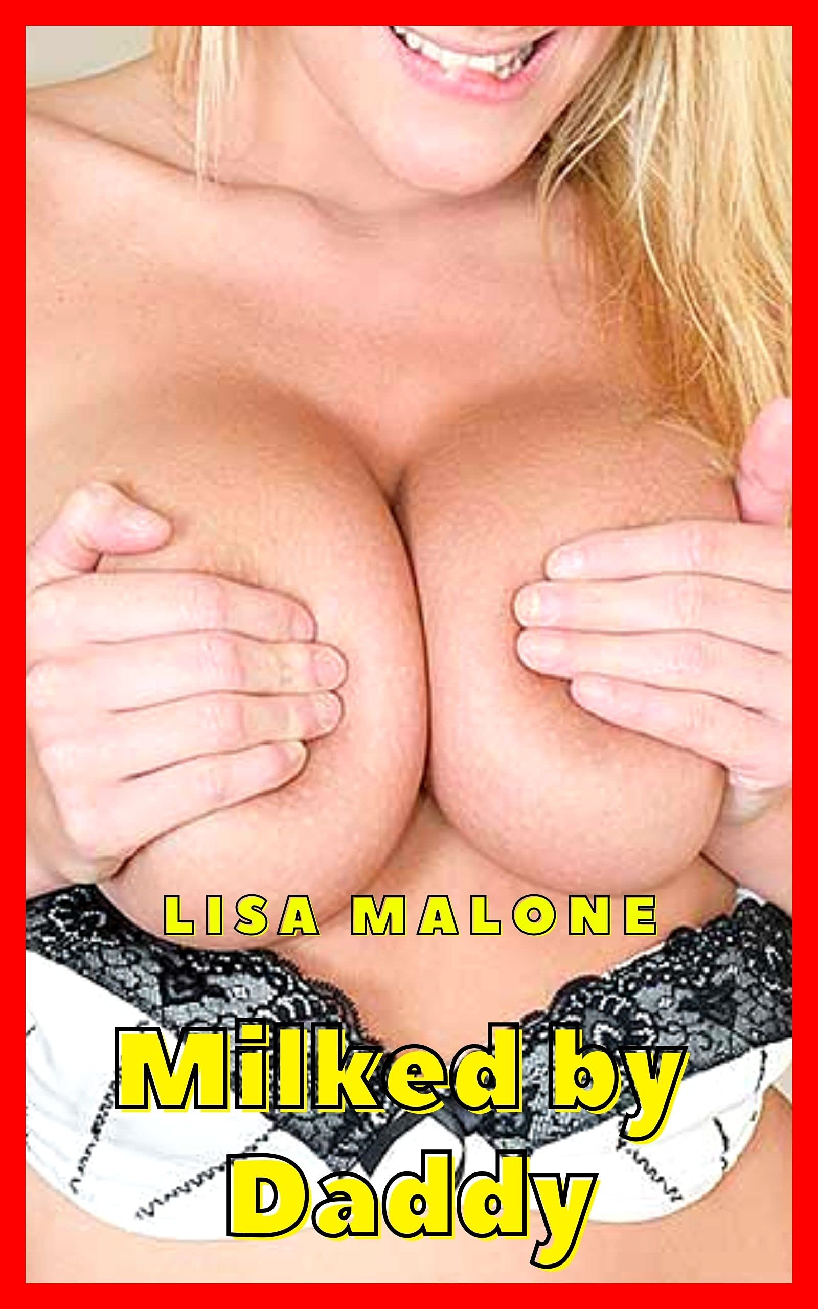 Milked by Daddy - Kindle, Ebook, Taboo Hardcore Erotic Short Sex Stories Collection For Woman