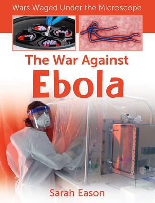 The War Against Ebola