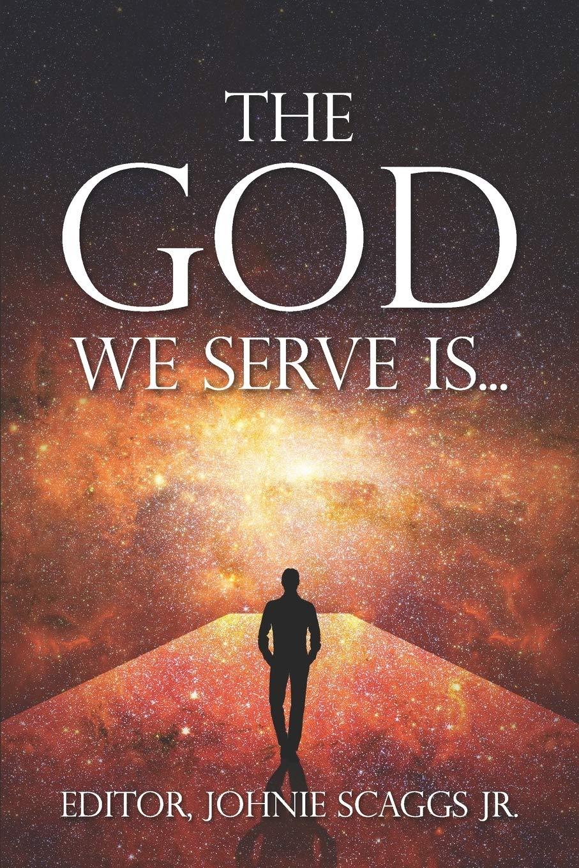 The God We Serve