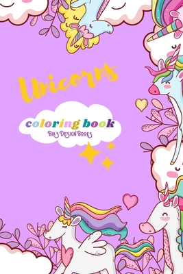 Unicorns Coloring Book For Kids, Girls, Boys Ages 4-8 (US Edition) For Preschool and Kindergarten Children, Rainbow, Beautiful Flowers, Butterfly, Unicorn Lovers Free Shipping the USA: Unicorn, Rainbows, Mermaids and More Bia's Design Books