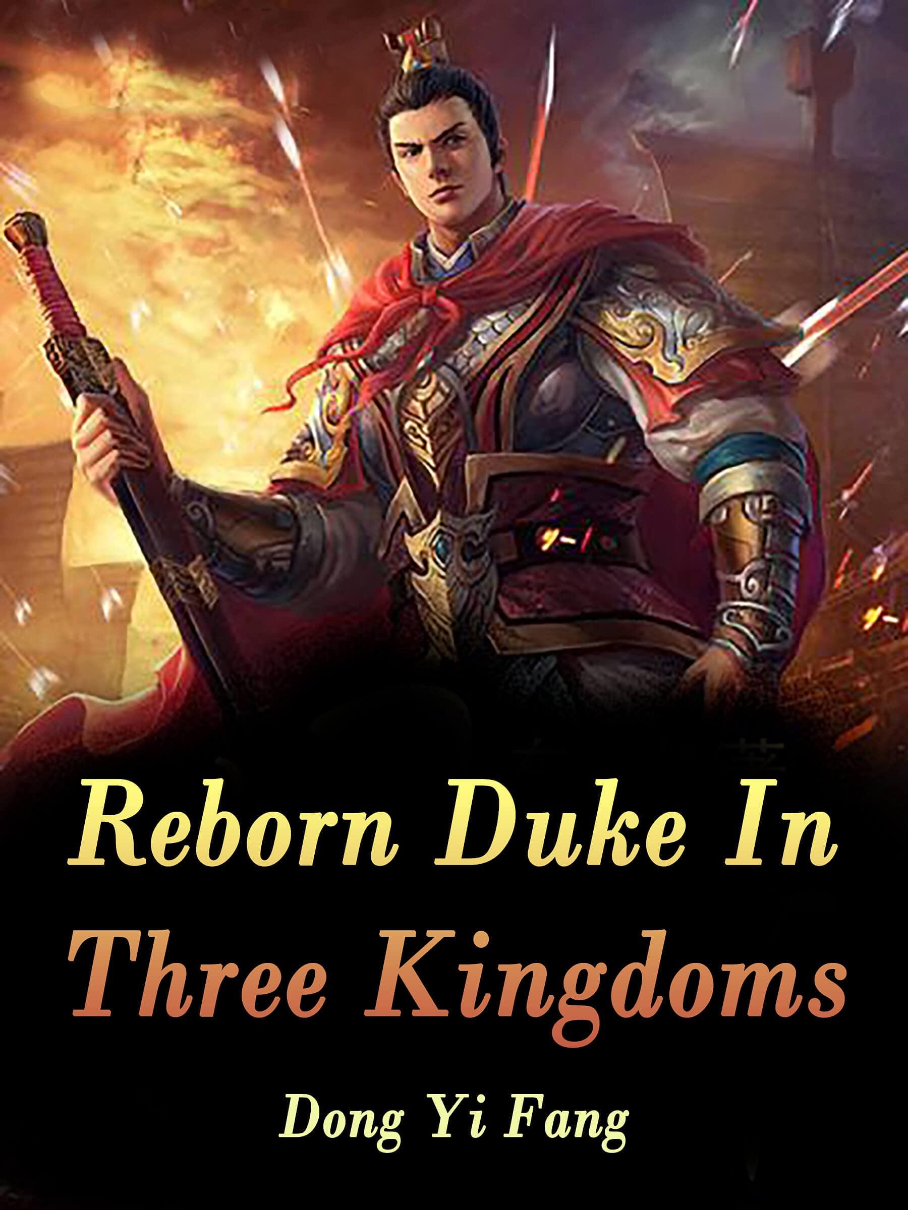 Reborn Duke In Three Kingdoms: A reborn historical fiction books ( fight strategy, genius heroine romance, sword fighting set, army novels for teens ) Book 1