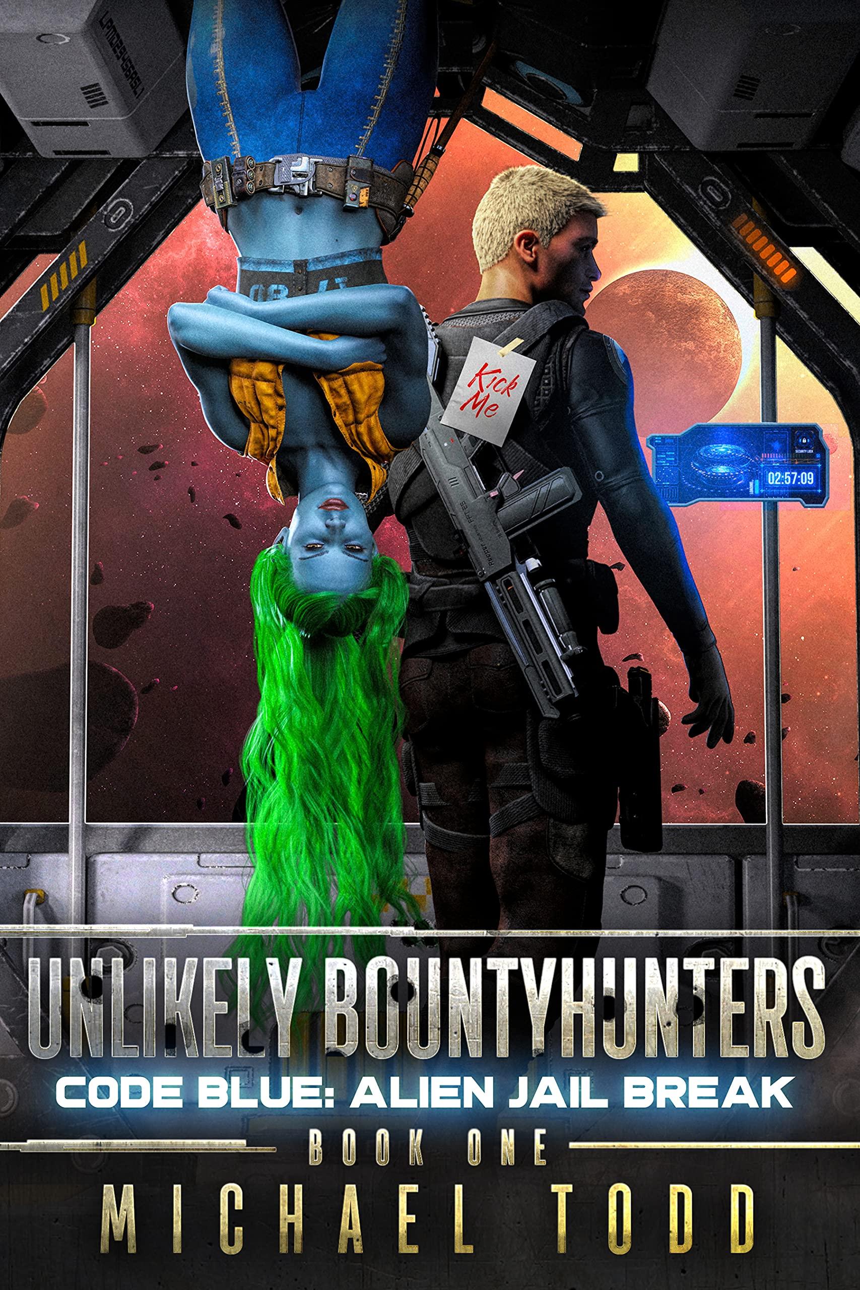 Code Blue: Alien Jail Break (Unlikely Bountyhunters Book 1)