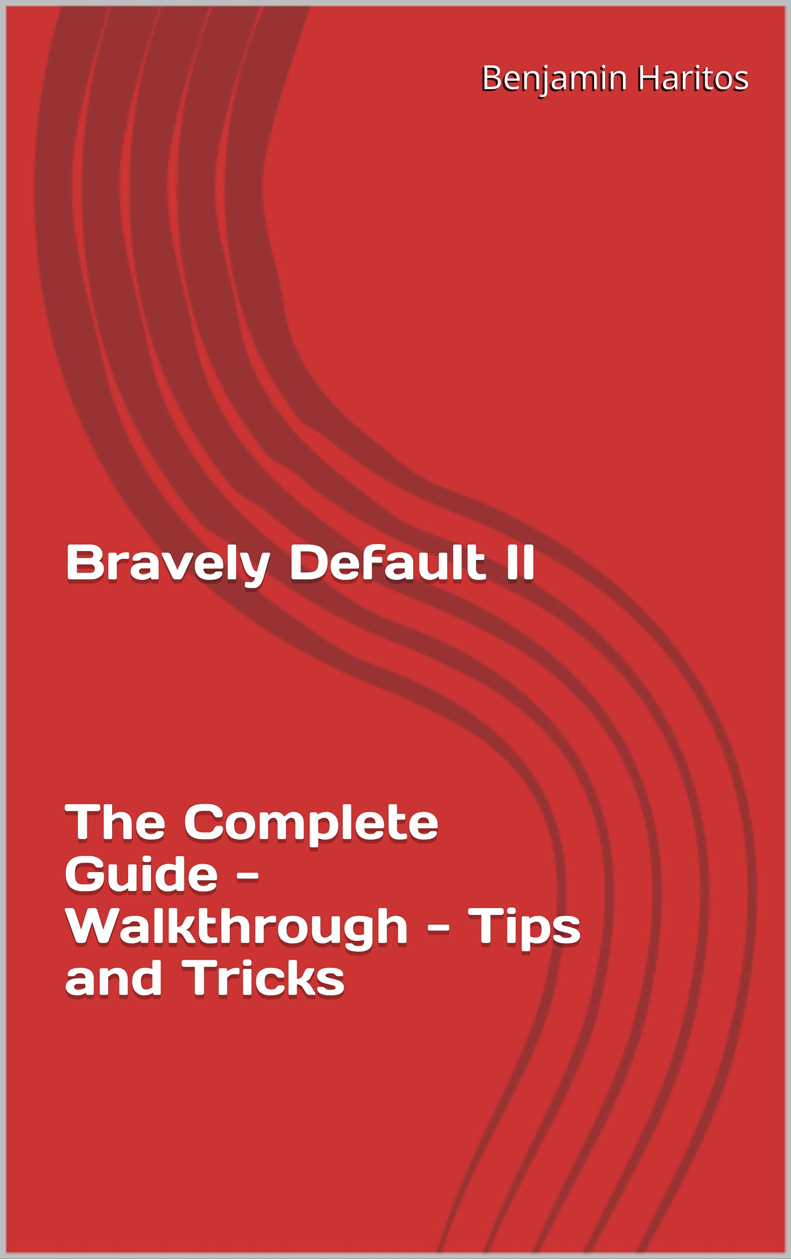 Bravely Default II: The Complete Guide - Walkthrough - Tips and Tricks