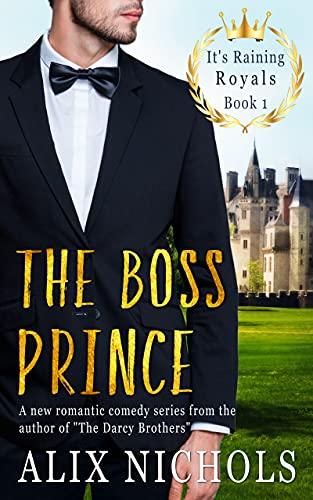 The Boss Prince (It's Raining Royals, #1)