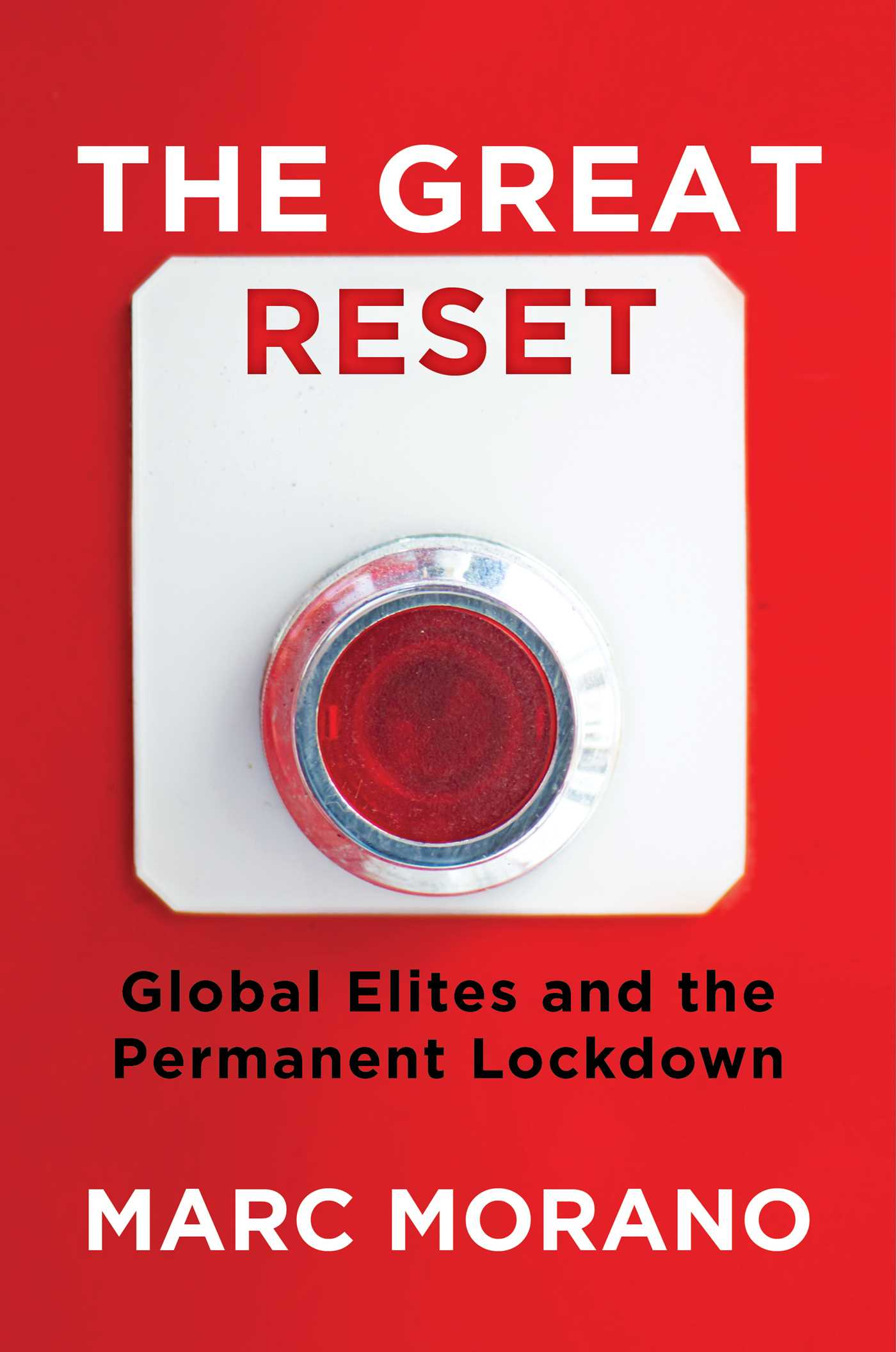 The Great Reset: How the Tyranny of Global Elites Threatens Our Economy and Your Freedom