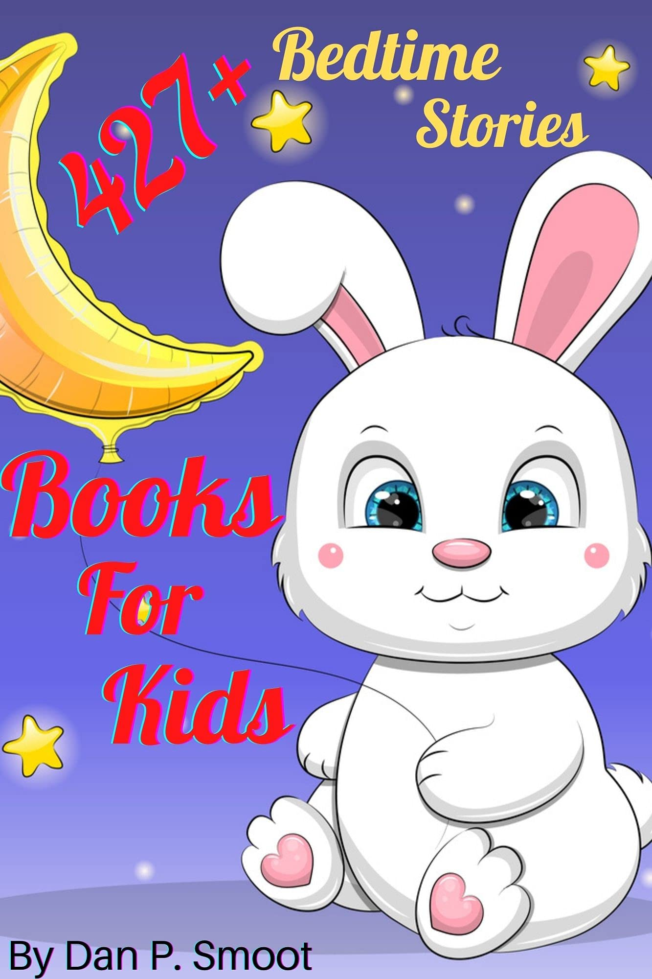 Books For Kids: 427+ Bedtime Stories, Fairy Tales, Animals, Fables, Adventure, Unicorn, Dragon, Dinosaurs, Relaxing Sleep Tales & Children Story Collections, ages 4-12 (Book 9)