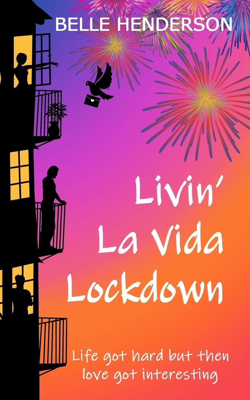 Livin' La Vida Lockdown: A Romantic Comedy - Life got hard but then love got interesting