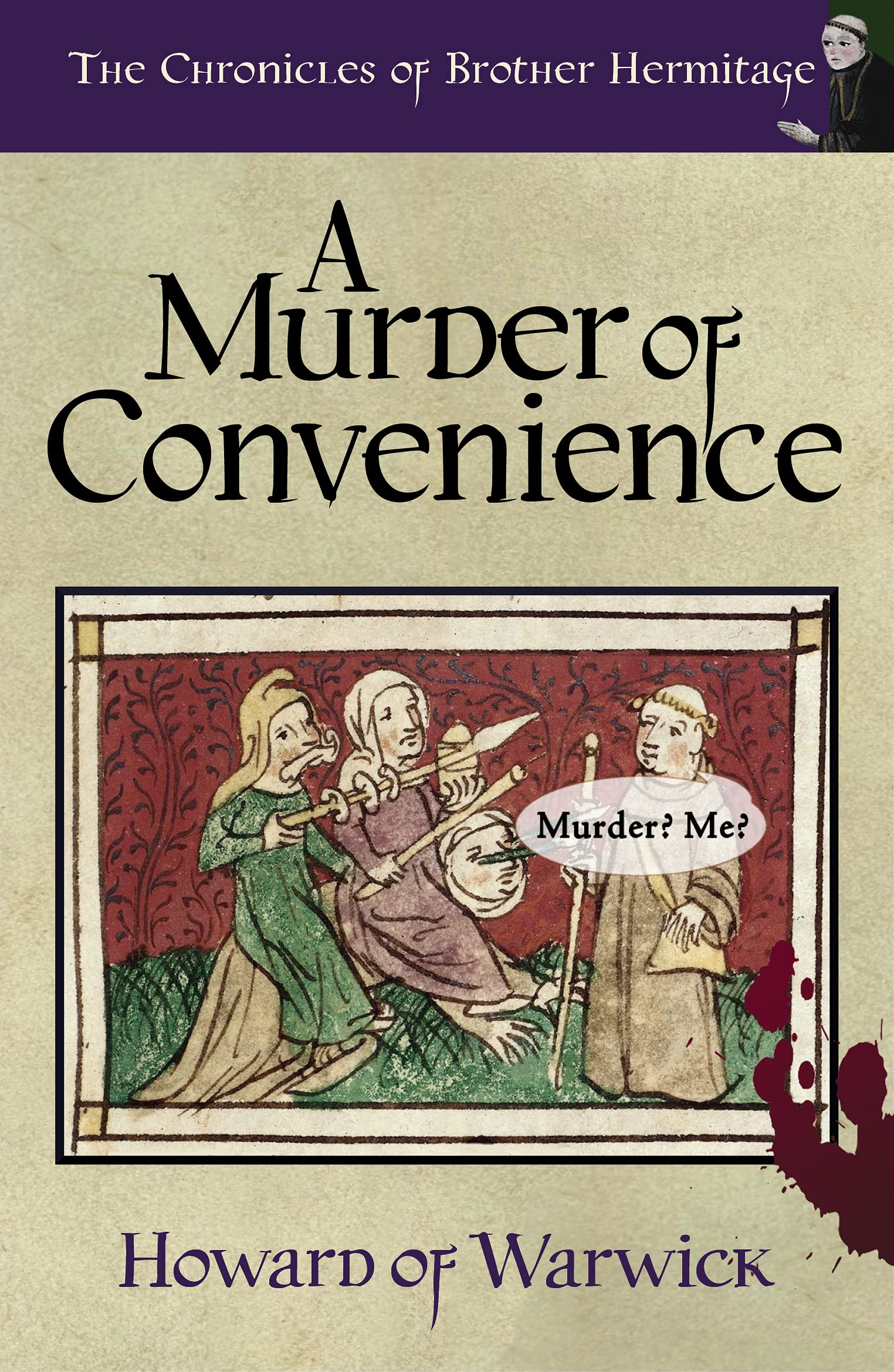 A Murder of Convenience (The Chronicles of Brother Hermitage Book 22)