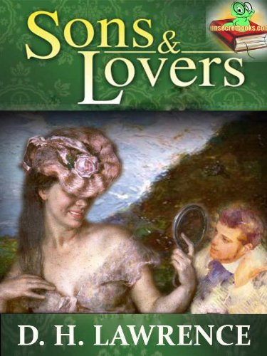 Sons and Lovers : Timeless Classic Novel for Men and Women (Annotated) FREE AUDIOBOOK INCLUDED