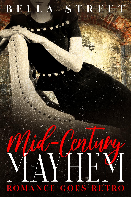 Mid-Century Mayhem (Retro Romance Presents: Time Travel By Design, #1)
