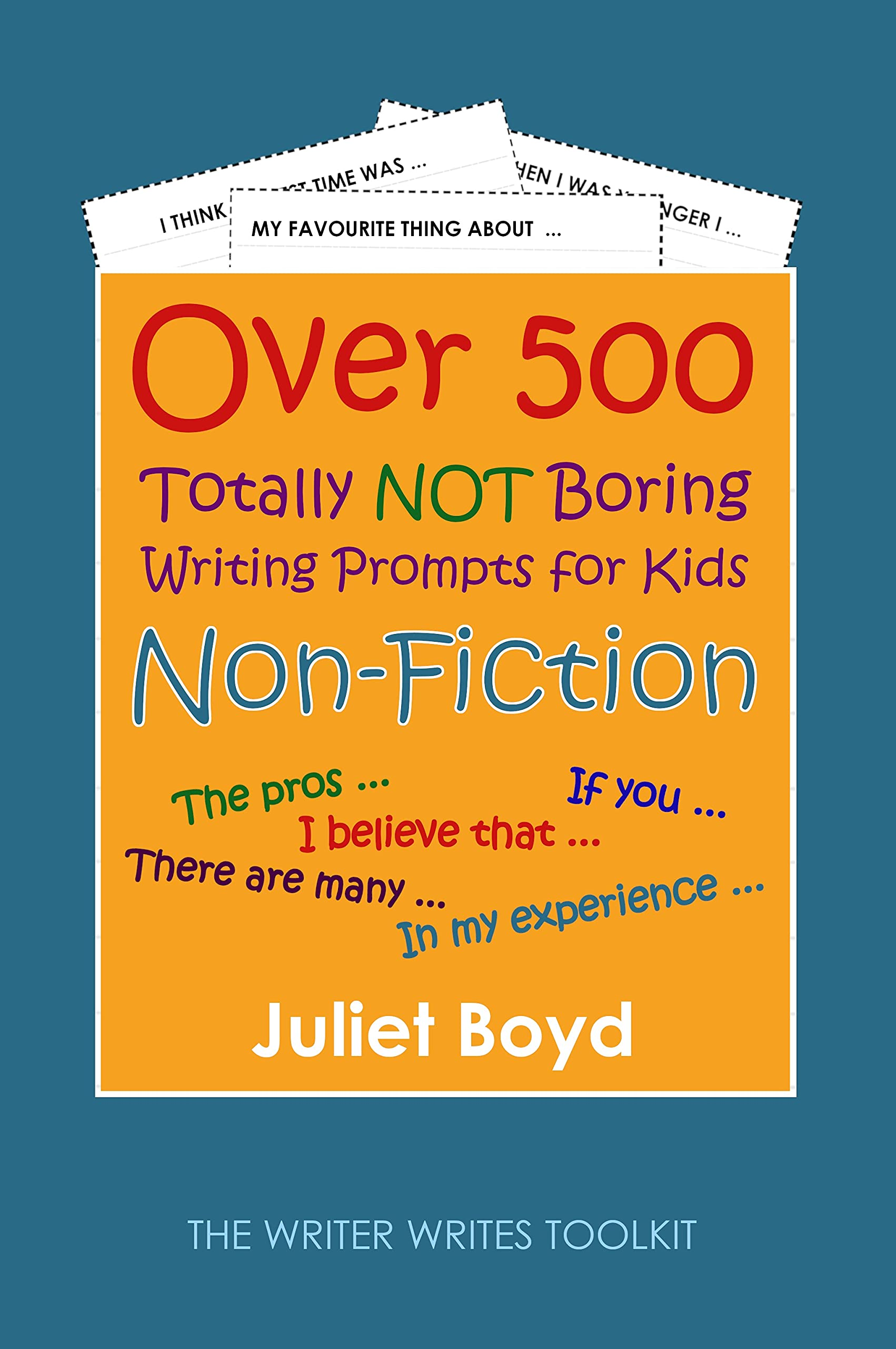 Over 500 Totally NOT Boring Writing Prompts for Kids: Non-Fiction