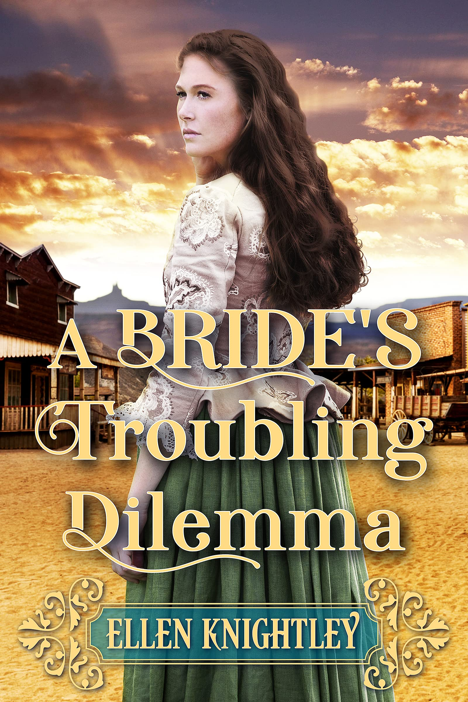 A Bride's Troubling Dilemma: A Historical Western Romance Book