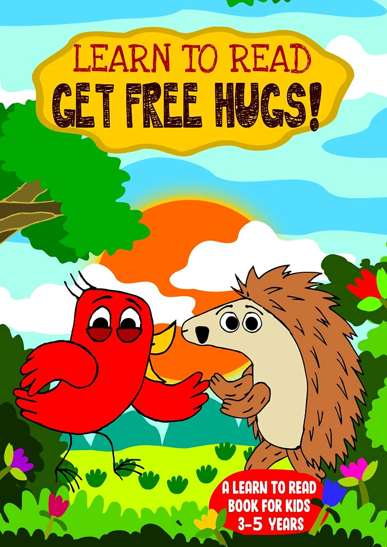 Learn To Read: Get Free Hugs! - A Learn to Read Book for Kids 3-5: An Easy Early Reader Story for Beginner Readers, Toddlers and Preschoolers