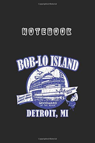 Notebook: Boblo Island Vintage Look Detroit Michigan Lined Notebook Medium Size 6''x9'' White Paper Blank Journal Notebook 122 Pages with Black Cover Perfect Gift For Family or Friends