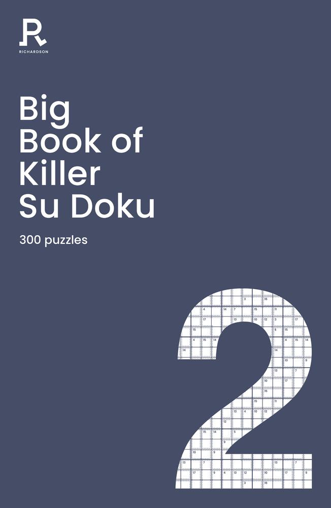 Big Book of Killer Su Doku Book 2: a bumper killer sudoku book for adults containing 300 puzzles
