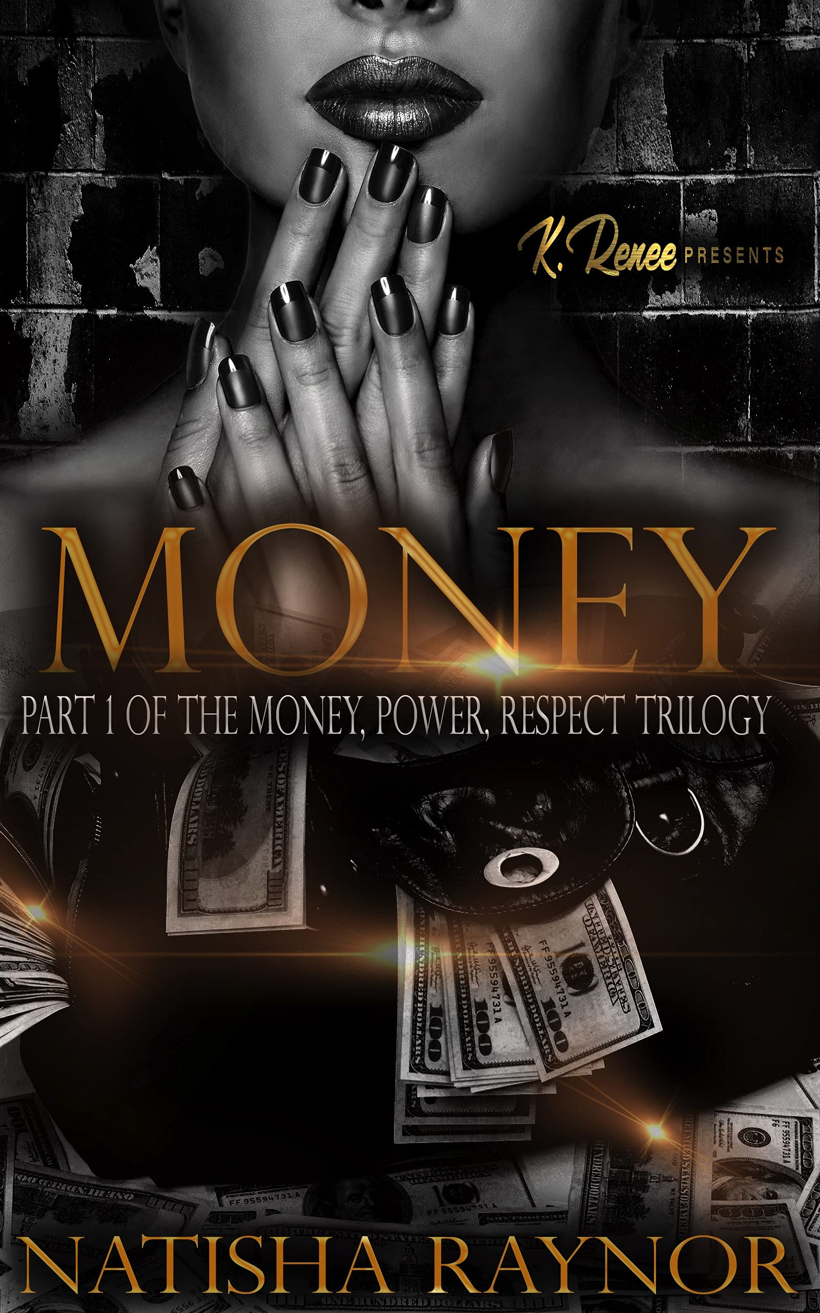MONEY: Part 1 of the Money, Power, and Respect Trilogy