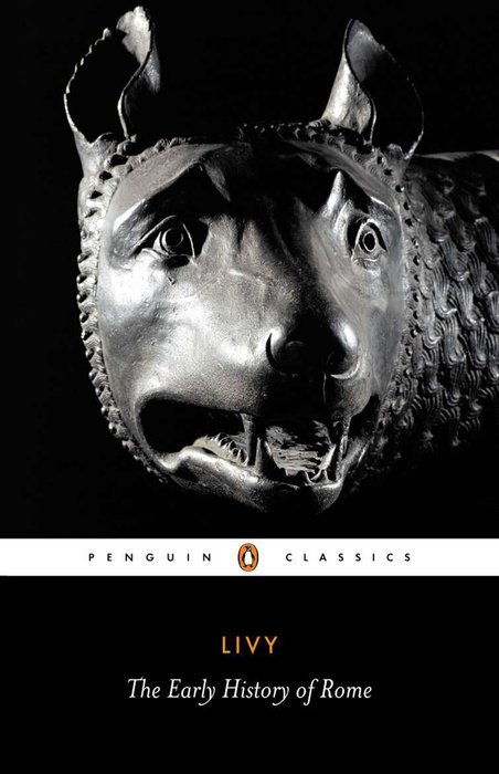 The History of Rome, Books 1-5: The Early History of Rome