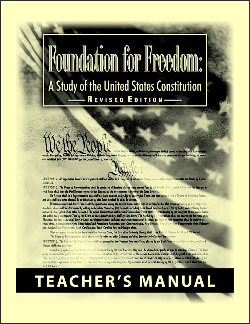 Foundation for Freedom A Study of the United States Constitution Teacher Manual Revised Edition