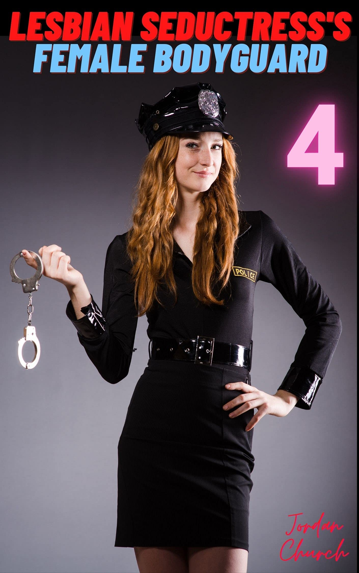 Lesbian Seductress's Female Bodyguard 4: Her New Bratty Mistress Gets Bellamy to Seduce and Dominate a Redheaded Female Police Officer