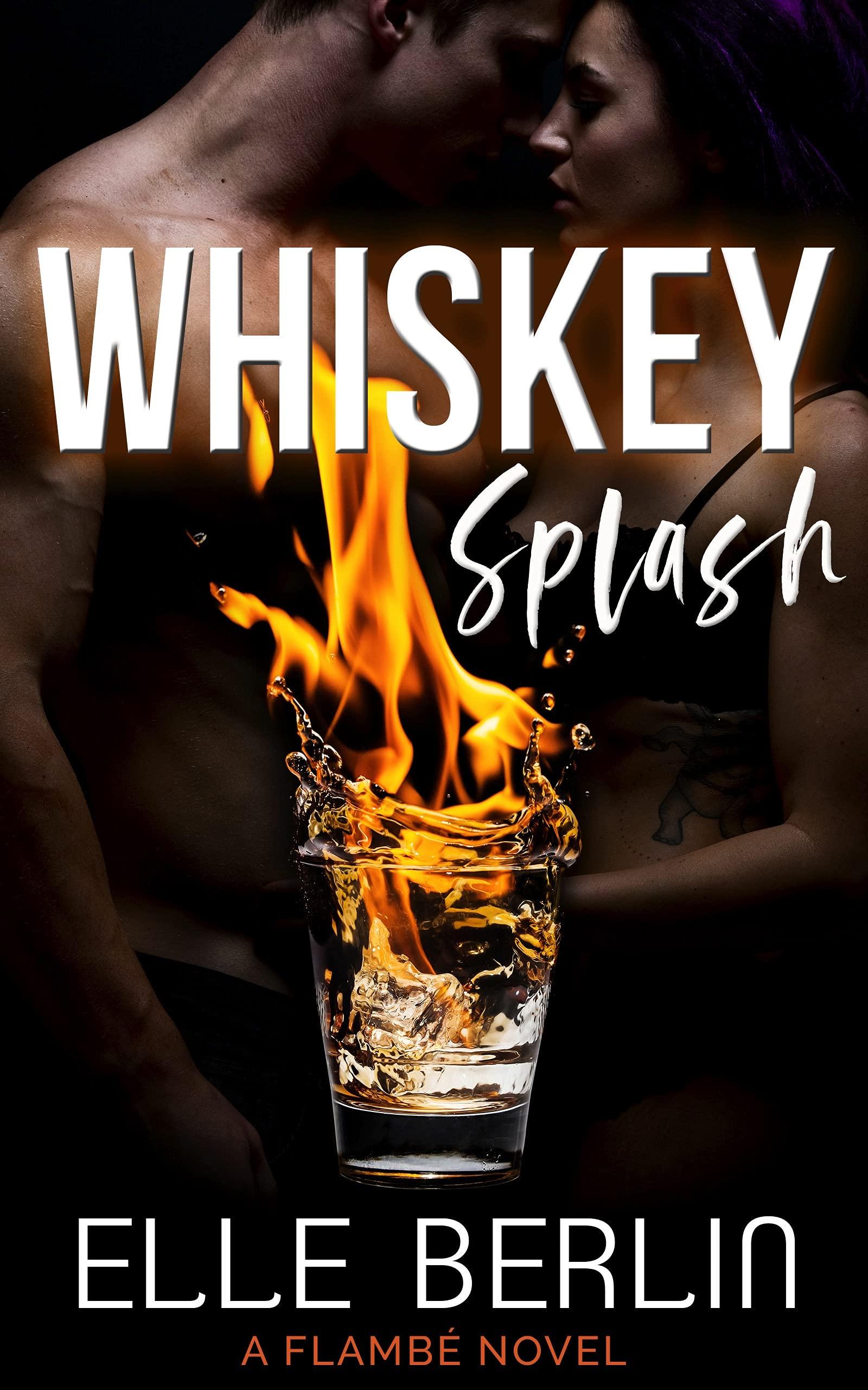 Whiskey Splash: A Celebrity Romantic Comedy (Flambé Series Book 2)