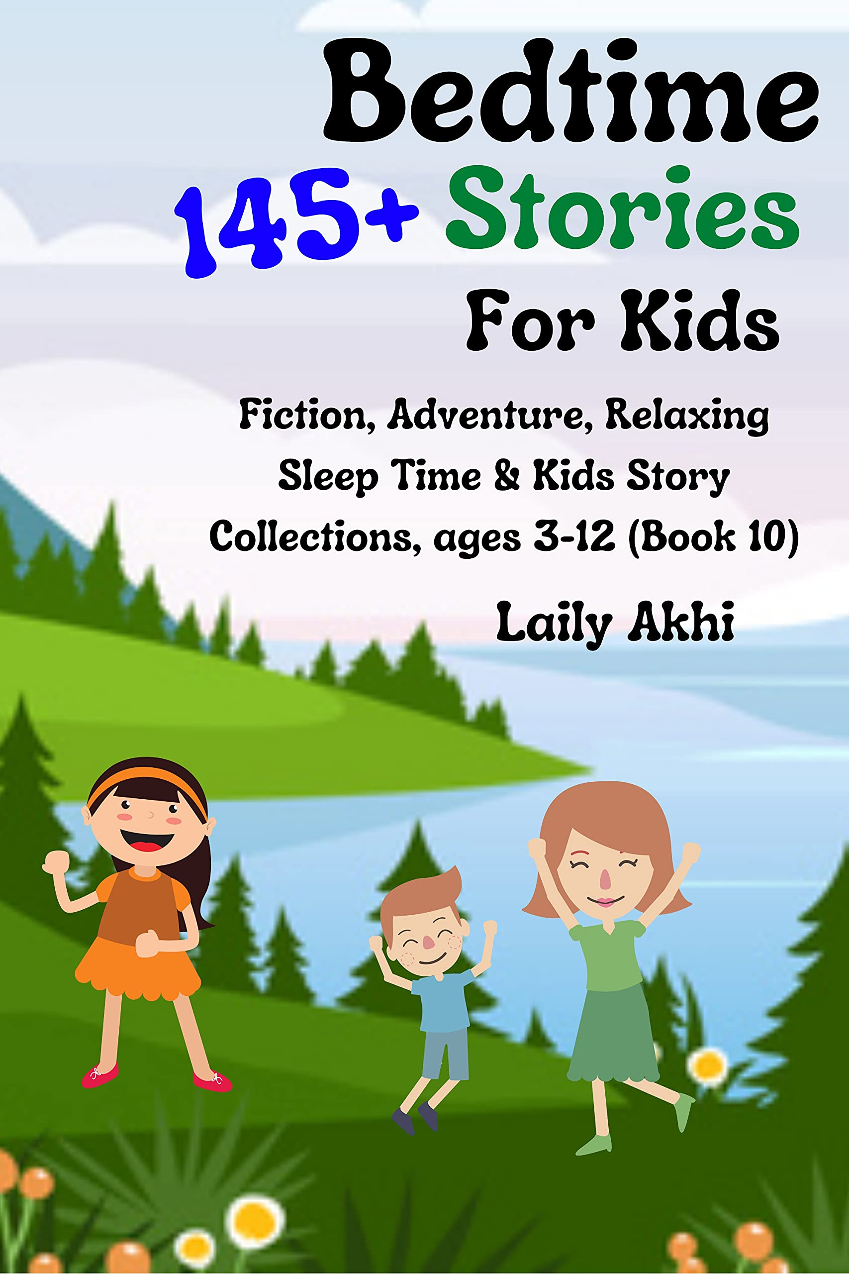 Bedtime Stories For Kids: 145+ Fiction, Adventure, Relaxing Sleep Time & Kids Story Collections, ages 3-12 (Book 10)