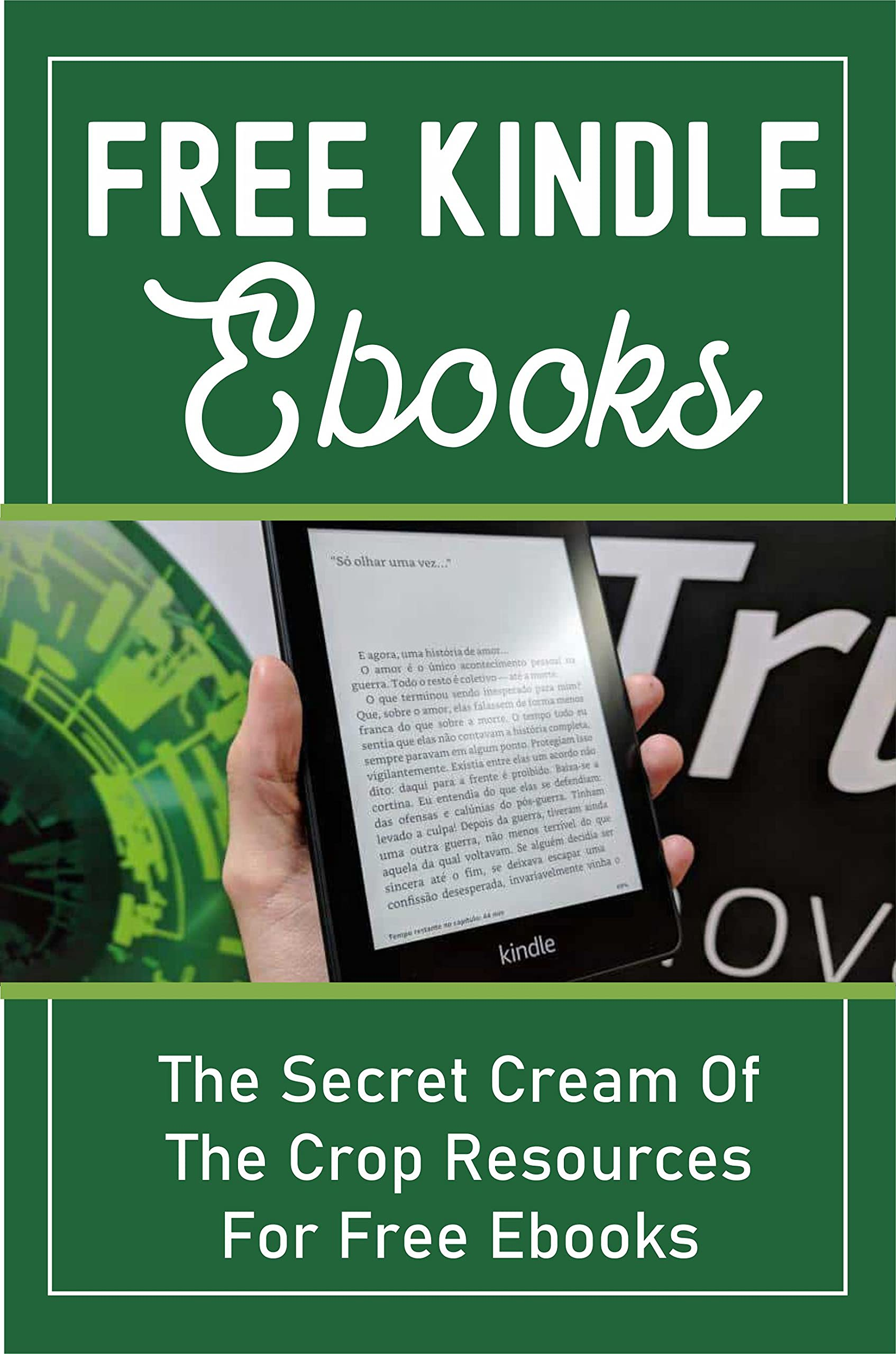 Free Kindle Ebooks: The Secret Cream Of The Crop Resources For Free Ebooks: How To Find Kindle Unlimited Books With Free Audio