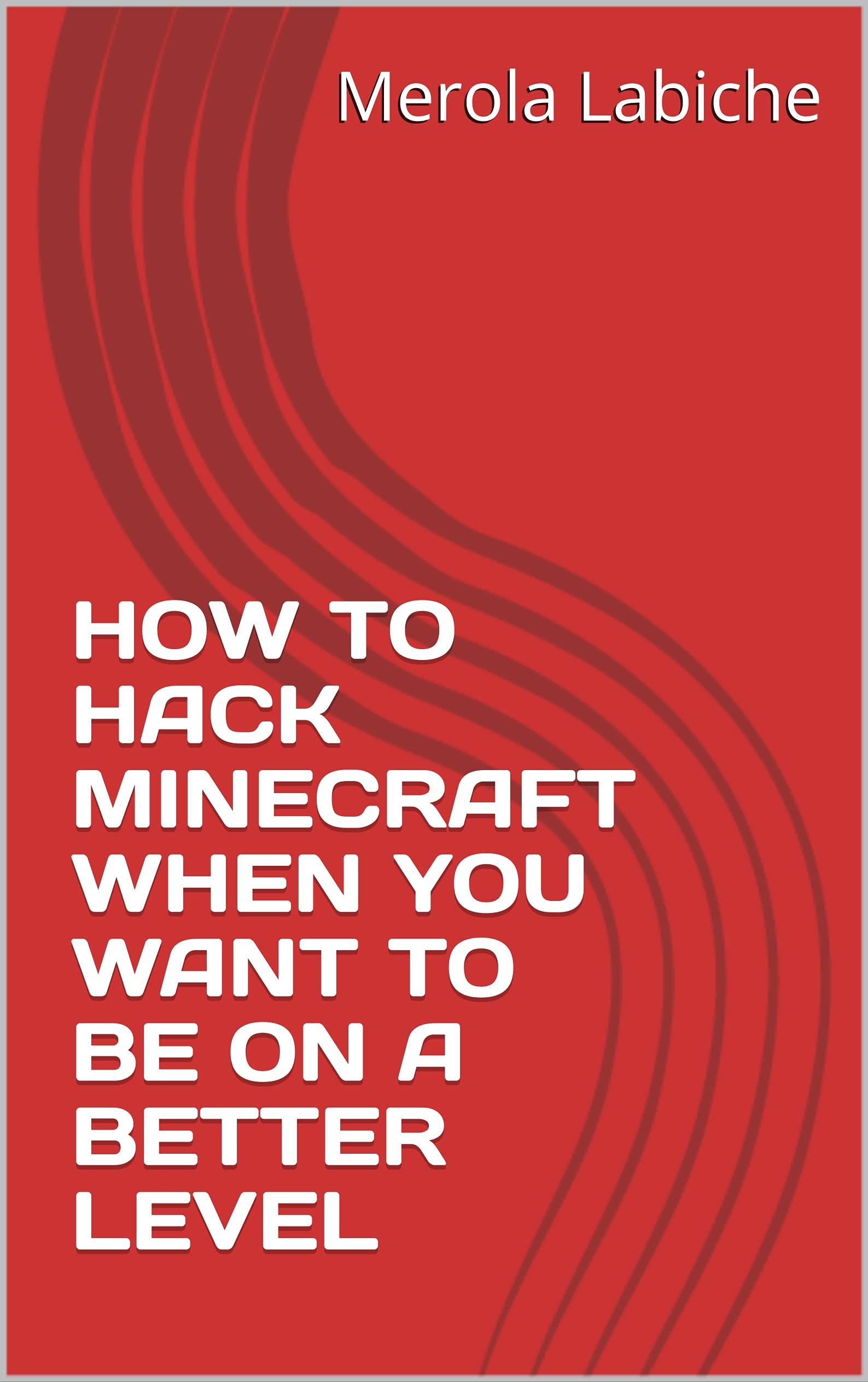 HOW TO HACK MINECRAFT WHEN YOU WANT TO BE ON A BETTER LEVEL