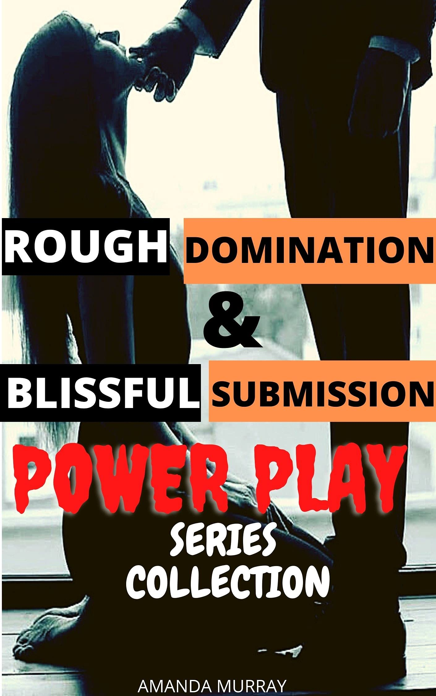 Rough Domination And Blissful Submission Power Play Series Collection: