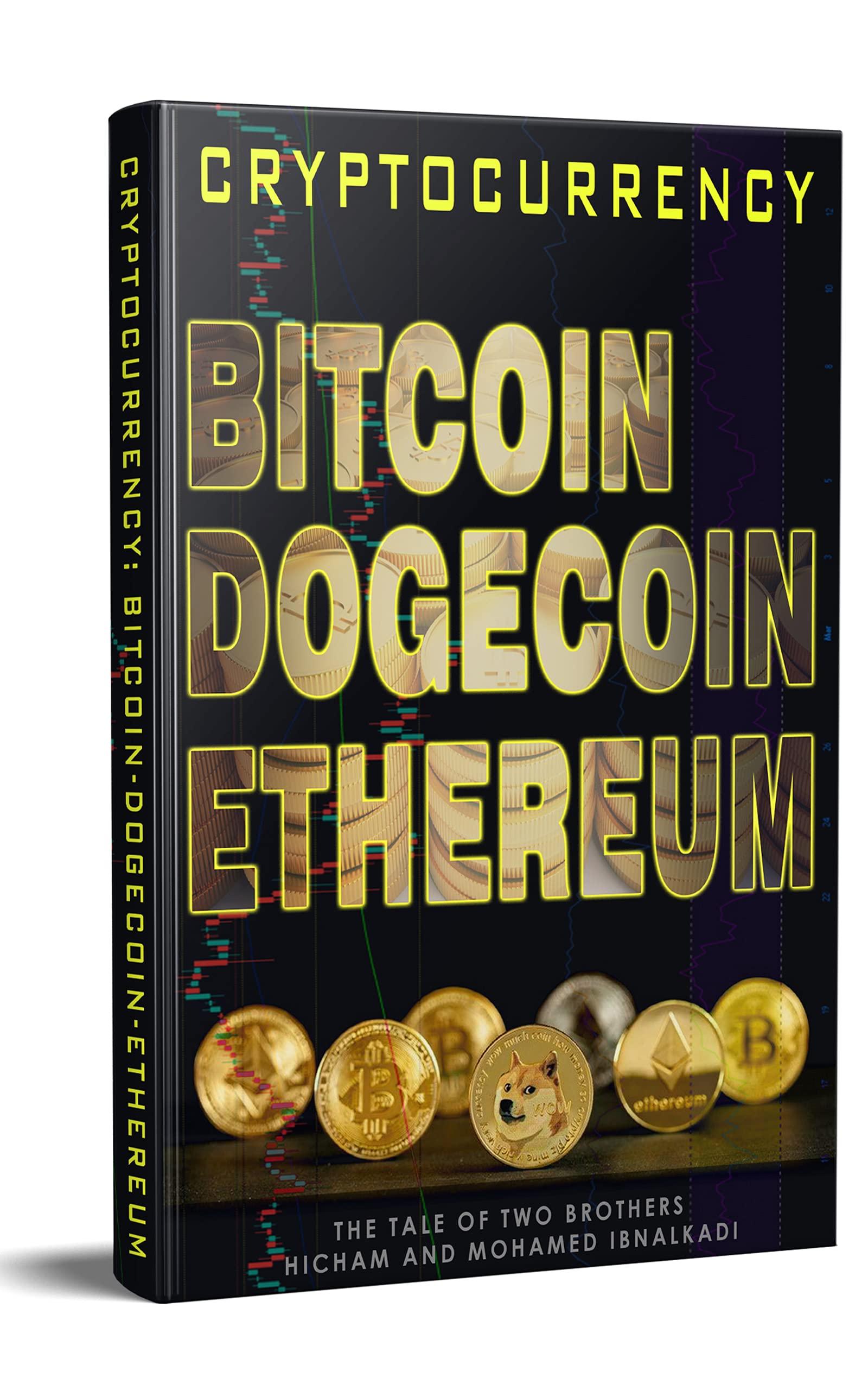 Cryptocurrencies: Bitcoin, Ethereum, Dogecoin (101 Non-Fiction Series Book 22)