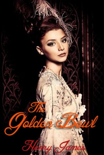 The Golden Bowl: Romance Historical Fiction (AUDIO BOOK File Download & Annotated)