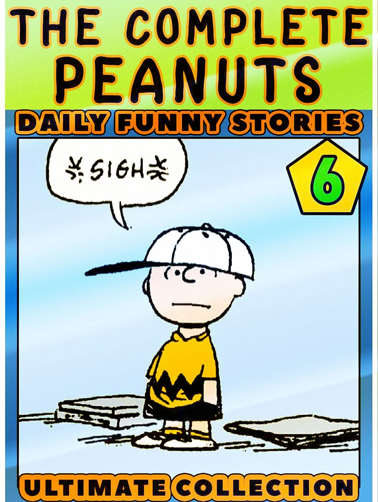 Peanut-Complete-Stories: Book 6 - The Graphic Novel Funny Complete Sno-opy Great Pea-nuts Comics For Girls Boys Kids And Children
