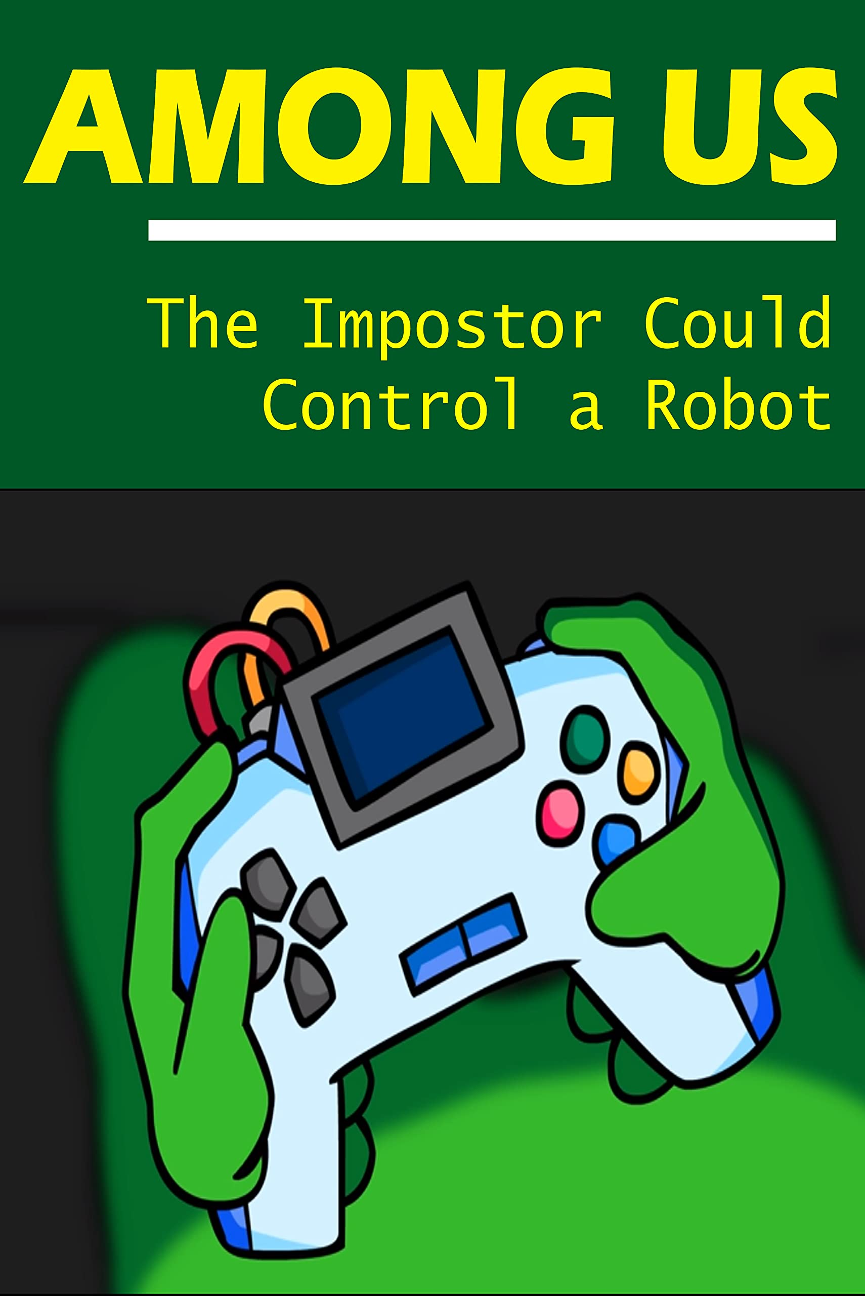 Among Us: The Impostor Could Control a Robot