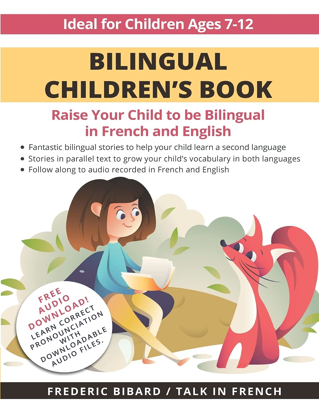Bilingual Children's Book: Raise your child to be bilingual in French and English + Audio Download. Ideal for kids ages 7-12