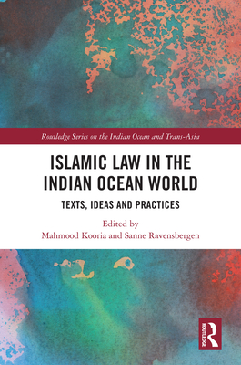 Islamic Law in the Indian Ocean World: Texts, Ideas and Practices