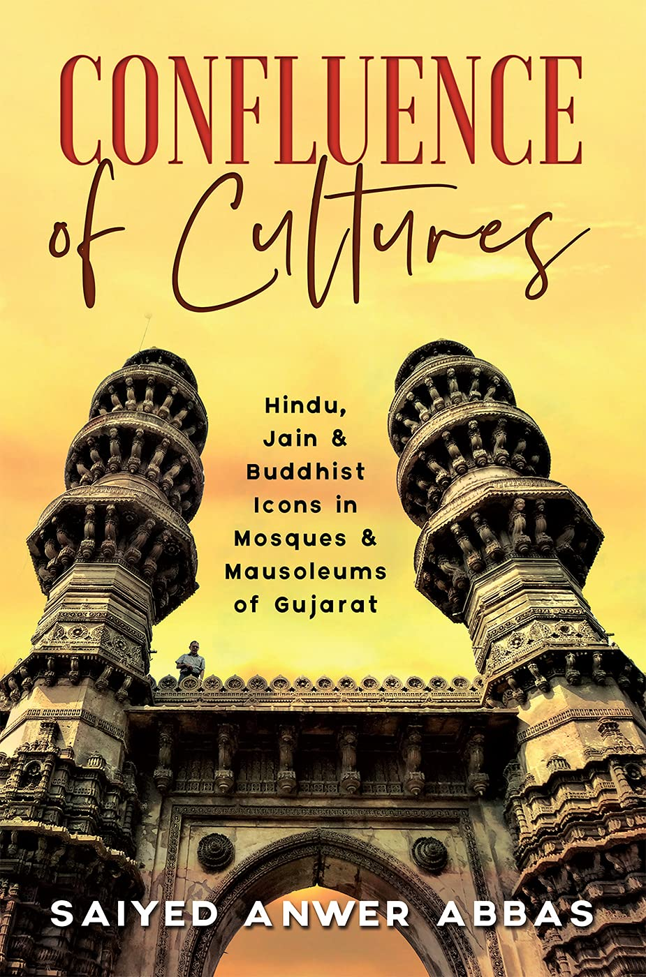 Confluence of Cultures : Hindu, Jain & Buddhist Icons in Mosques & Mausoleums of Gujarat