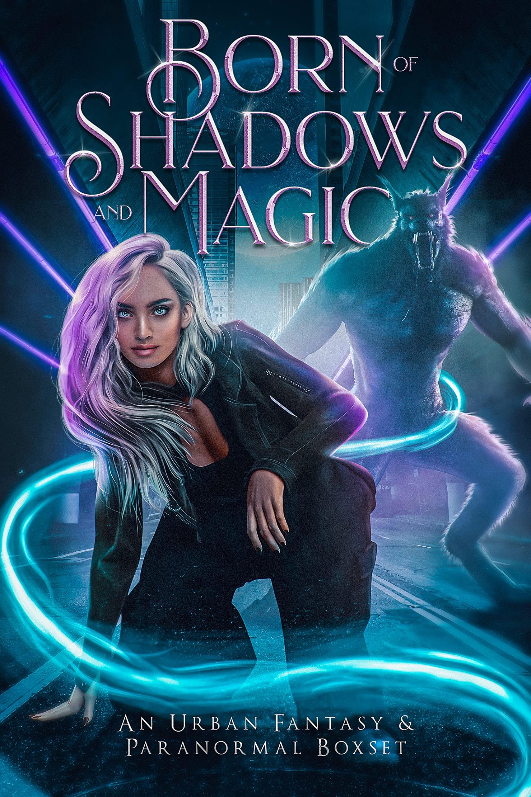 Born of Shadows and Magic: An Urban Fantasy & Paranormal Boxset