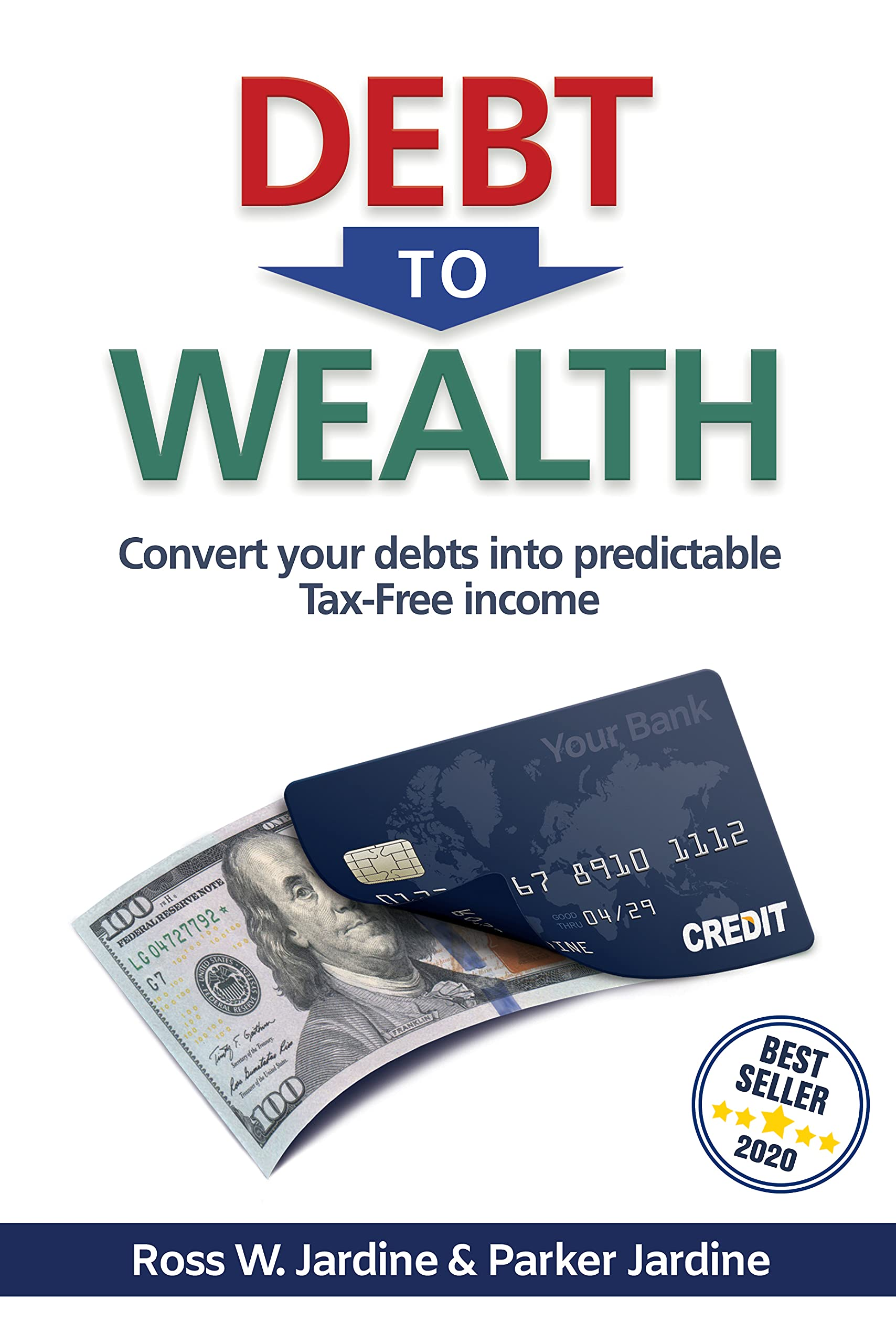 Debt to Wealth: Convert your Debts into Predictable Tax-Free Income