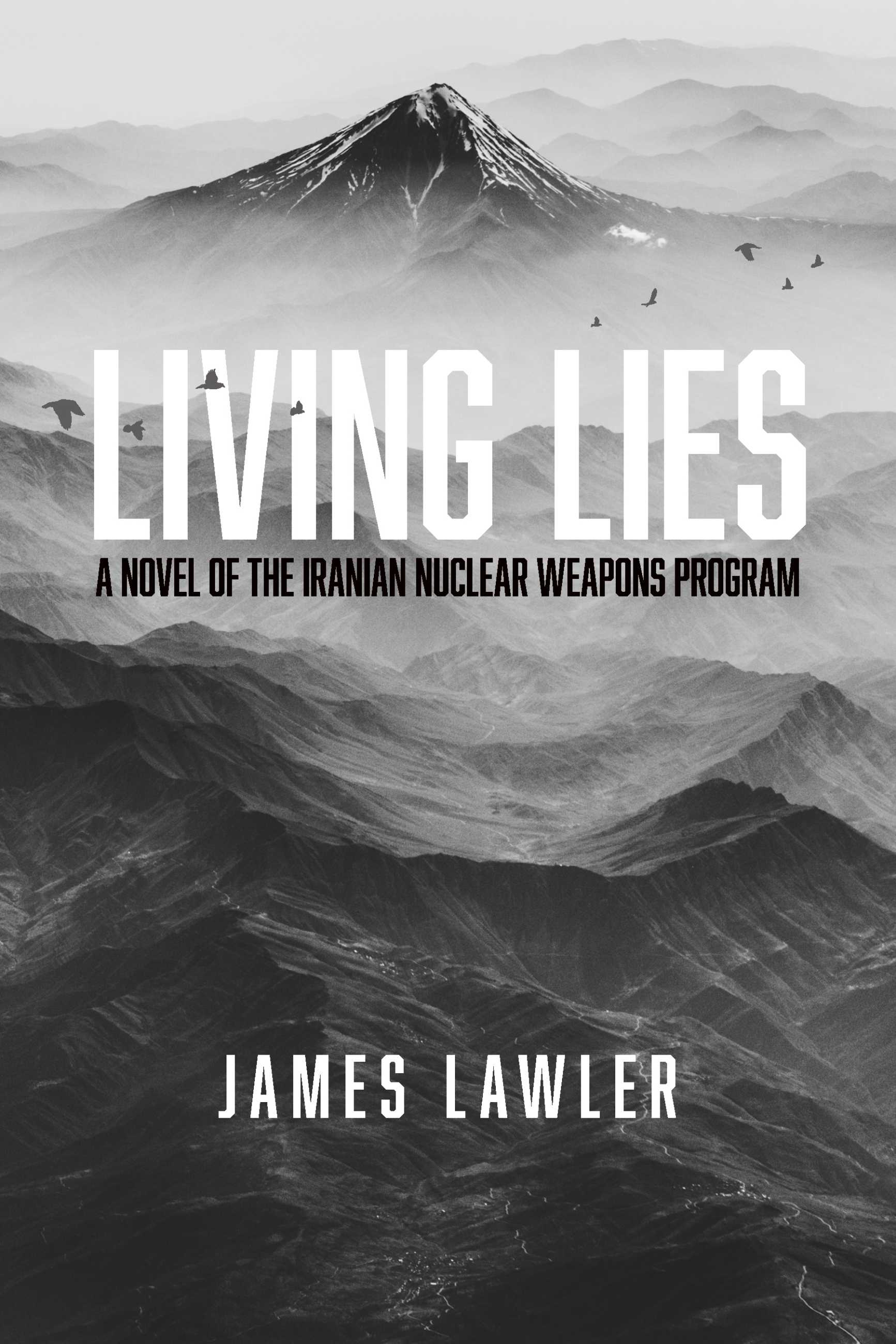 Living Lies: A Novel of the Iranian Nuclear Weapons Program