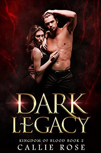 Dark Legacy (Kingdom of Blood #2)