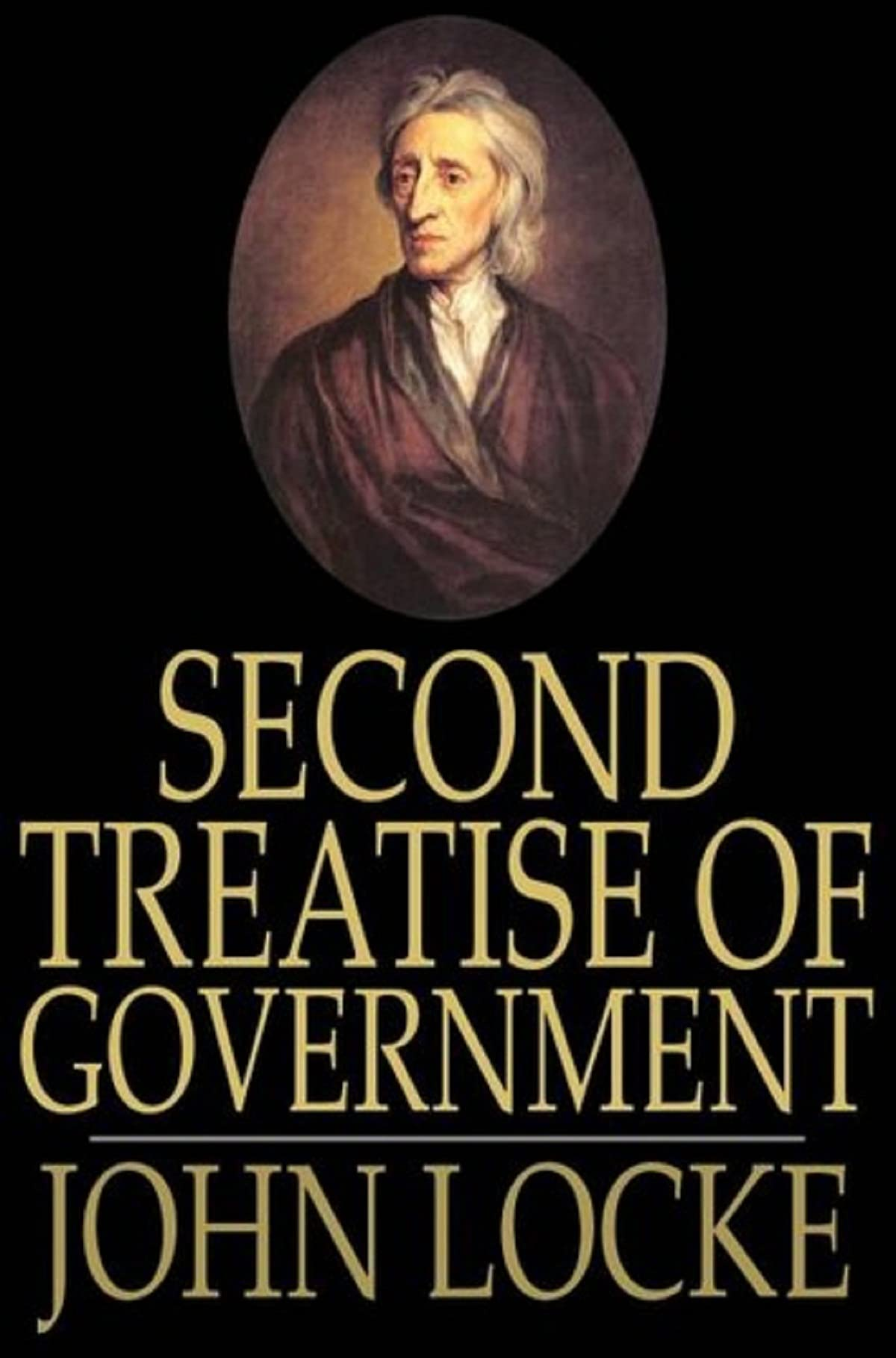 """""""Second Treatise on Civil Government Book by John Locke:(Annotated Edition)"""""""