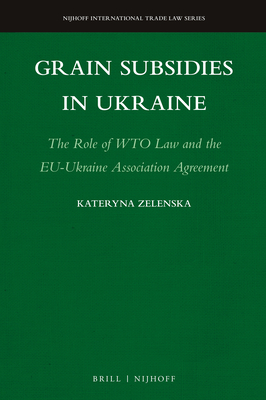 Grain Subsidies in Ukraine: The Role of Wto Law and the Eu-Ukraine Association Agreement
