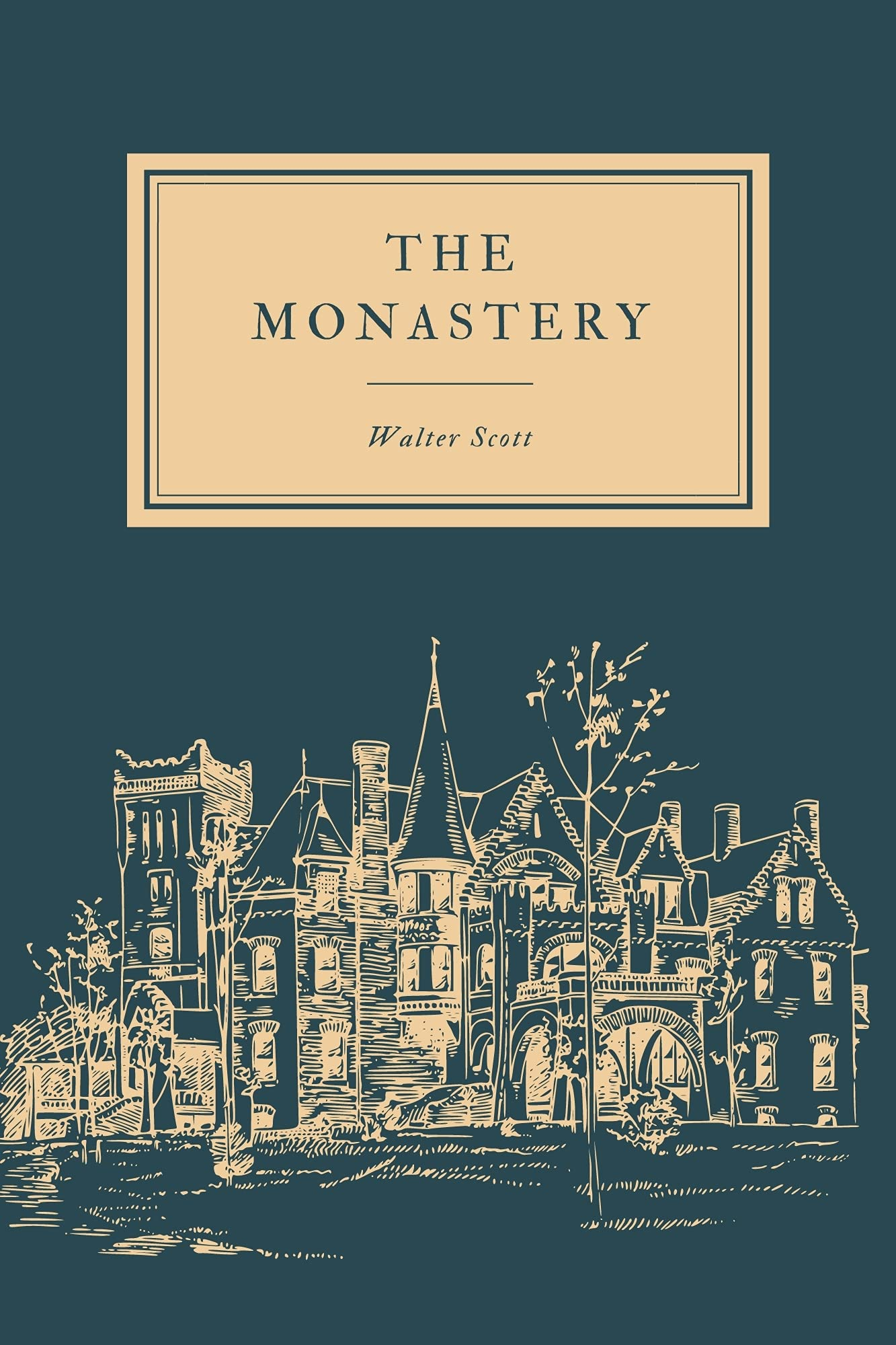 The Monastery classic Historical fiction By Sir Walter Scott: with original illustrations