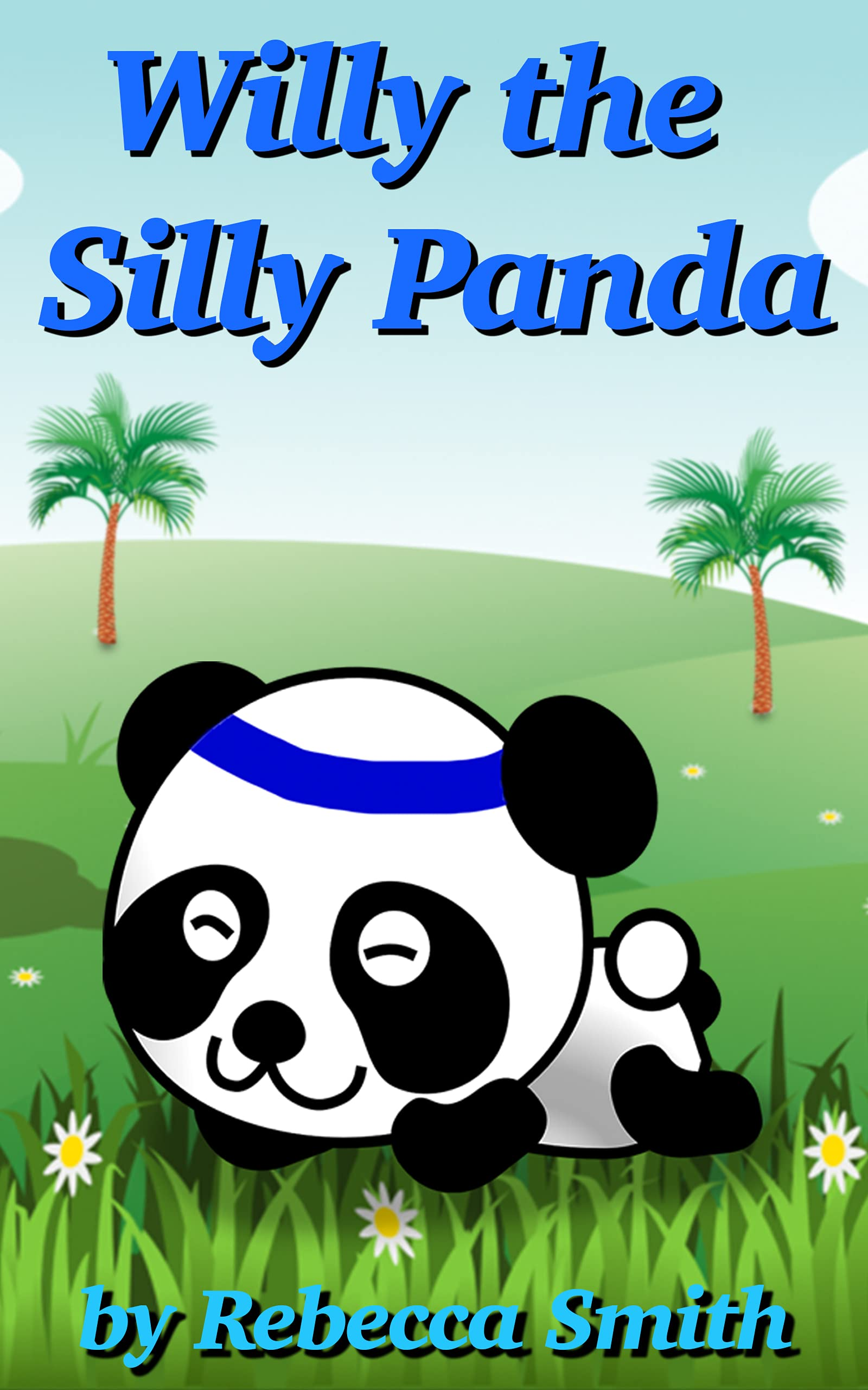 Books For Kids - Willy the Silly Panda: Bedtime Stories For Kids Ages 3-6 (Children's Rhyming Animal Books - Early Learners Bedtime Stories)