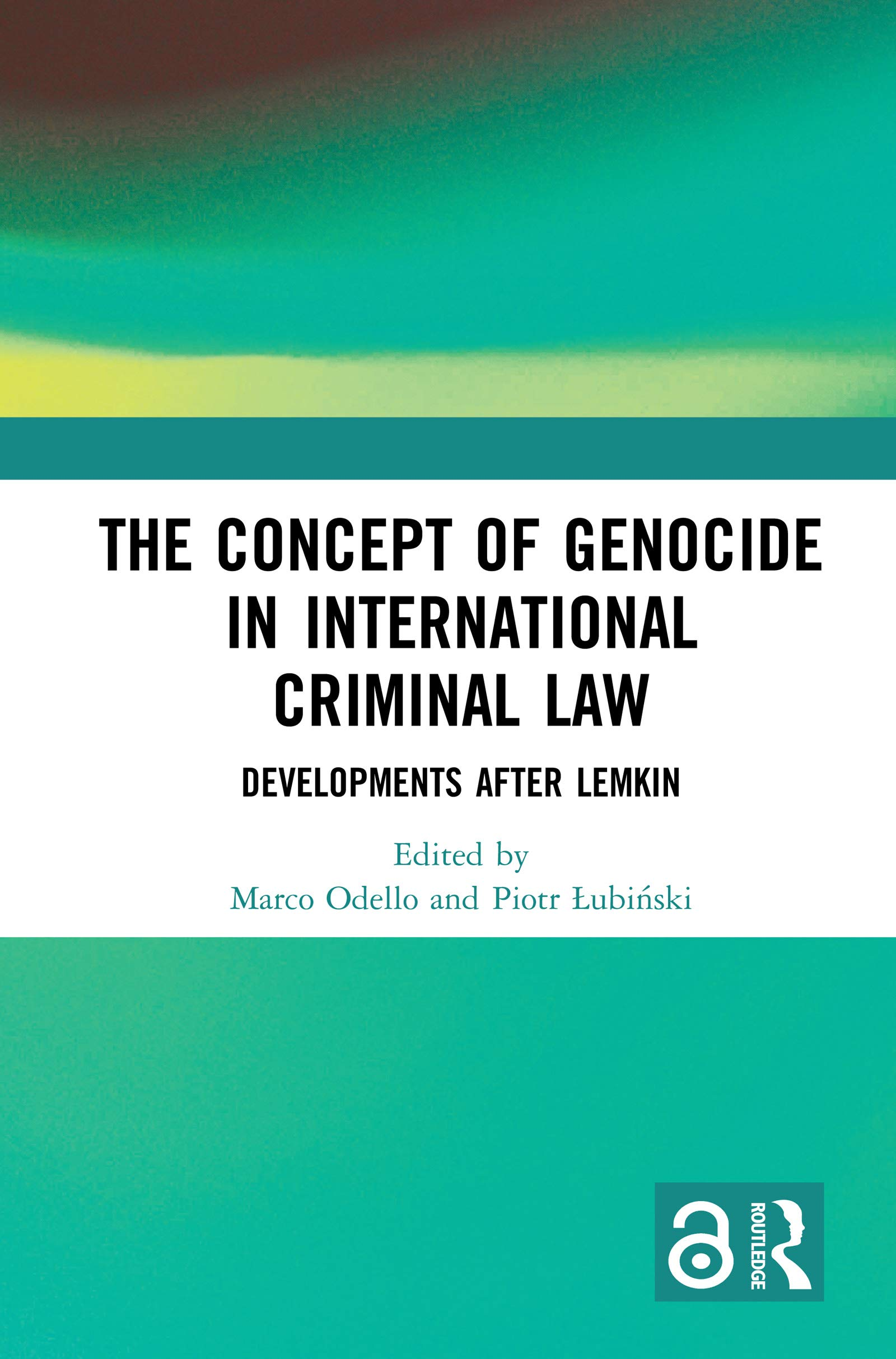 The Concept of Genocide in International Criminal Law: Developments after Lemkin