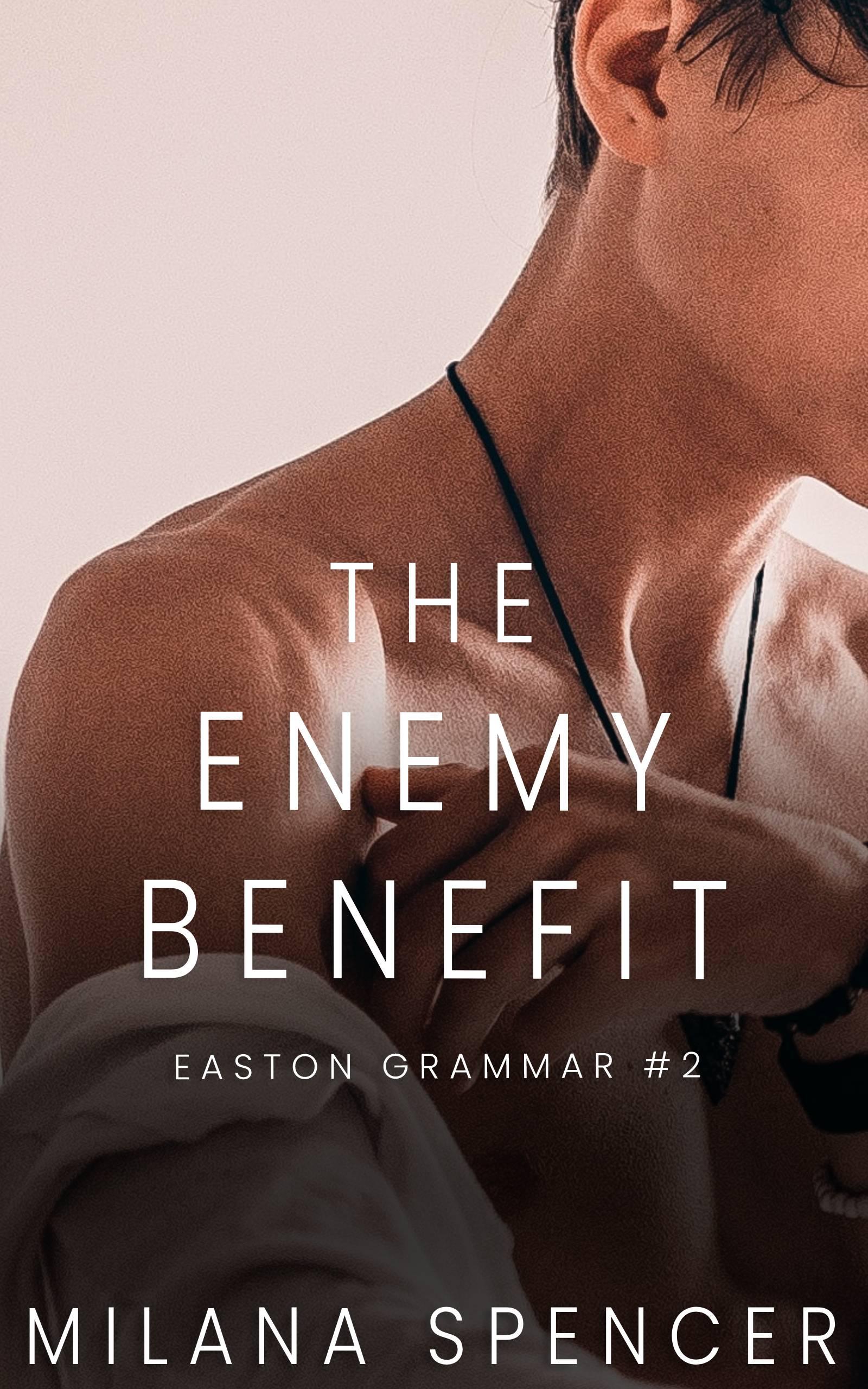 The Enemy Benefit (Easton Grammar, #2)