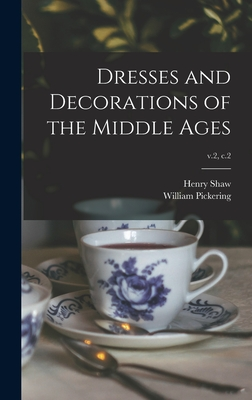 Dresses and Decorations of the Middle Ages; v.2, c.2