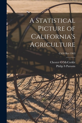 A Statistical Picture of California's Agriculture; C459 rev 1963